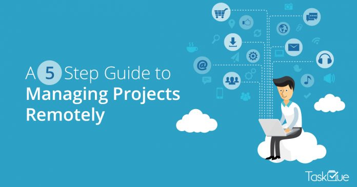 A 5 Step Guide to Managing Projects Remotely - TaskQue Blog