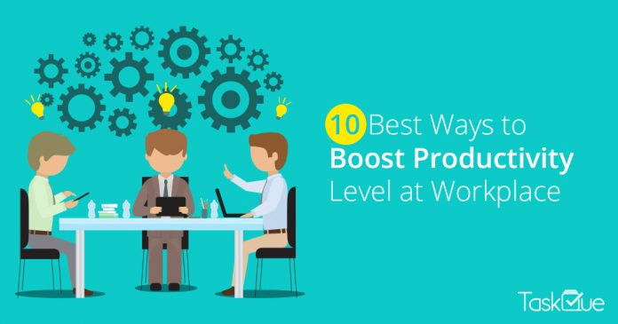 10 Effective Strategies For Boosting Productivity at Workplace - TaskQue Blog