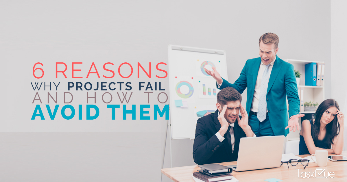 6 Reasons Why Projects Fail and How to Avoid Them