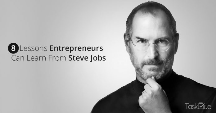 8 Lessons Entrepreneurs Can Learn From Steve Jobs - TaskQue Blog