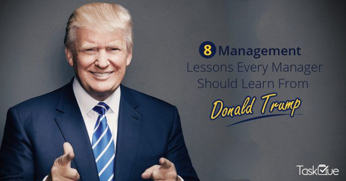 8 Management Lessons Every Manager Should Learn From Donald Trump - TaskQue Blog