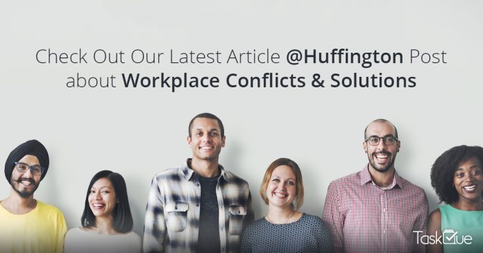 How To Deal With Conflicts At Workplace: TaskQue's Editorial on Huffington Post! - TaskQue Blog
