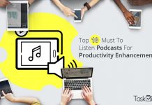 Top 10 Must To Listen Podcasts For Productivity Enhancement - TaskQue Blog