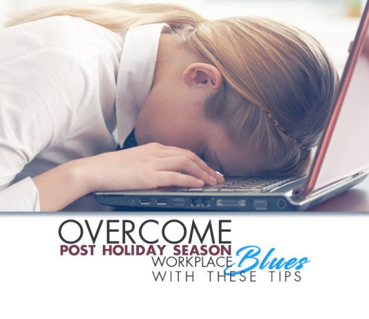 Overcome Post Holiday Season Workplace Blues with These Tips - TaskQue Blog