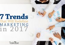 7 Trends That Will Redefine Marketing In 2017 - TaskQue Blog