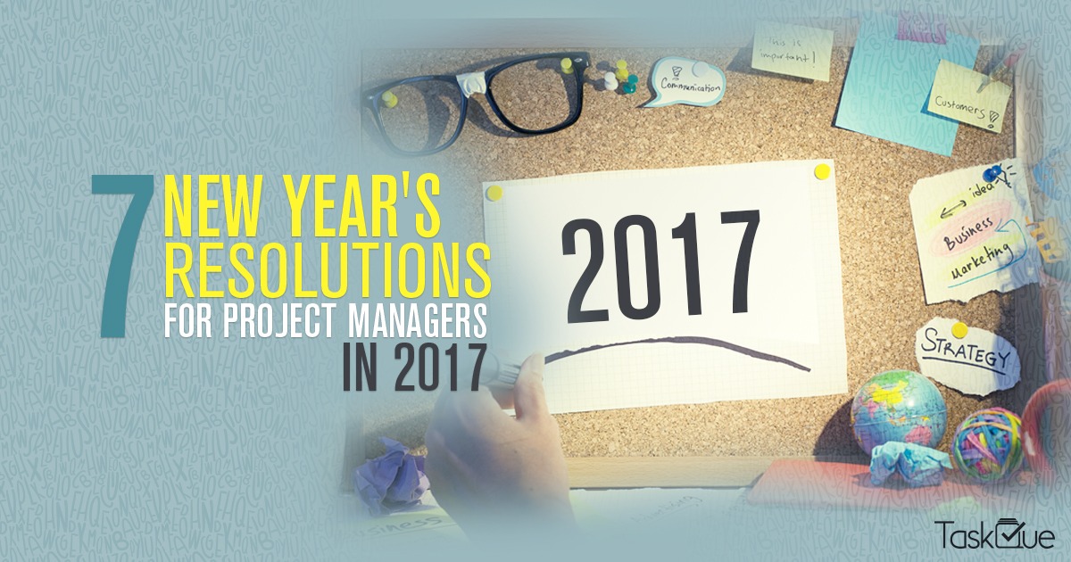 Top 7 New Year Resolutions For Project Managers in 2017