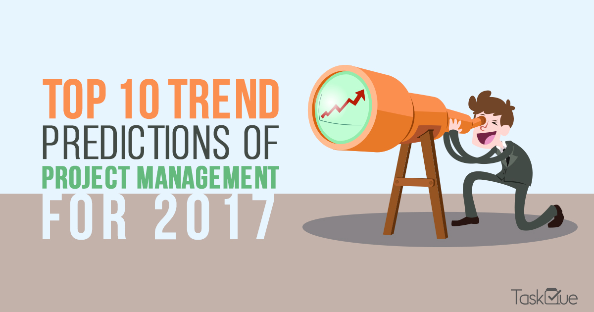 Top 10 Project Management Trends and Predictions For 2017