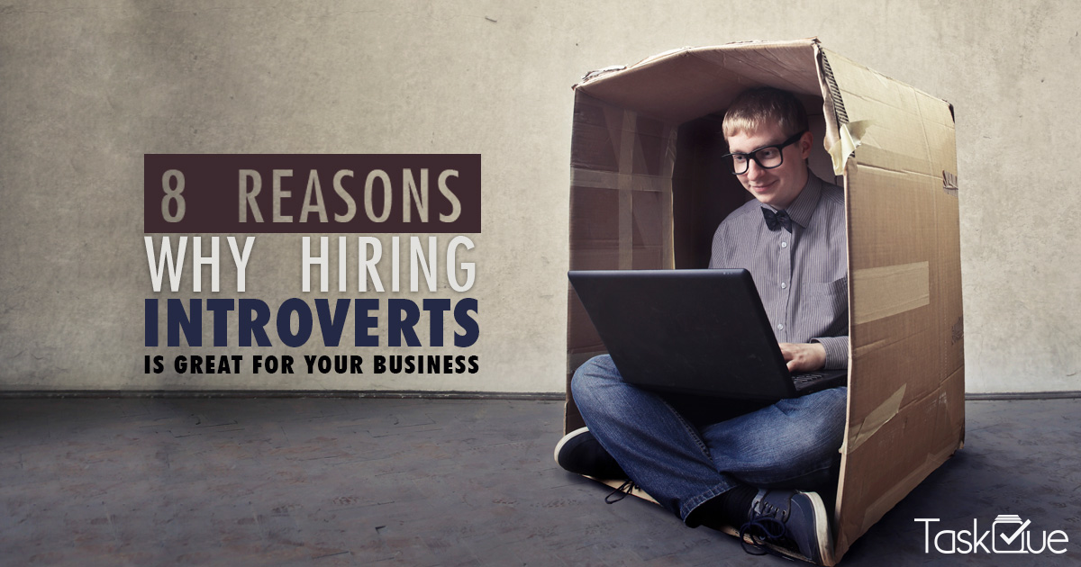 8 Reasons Why Hiring Introverts Is Great For Your Business