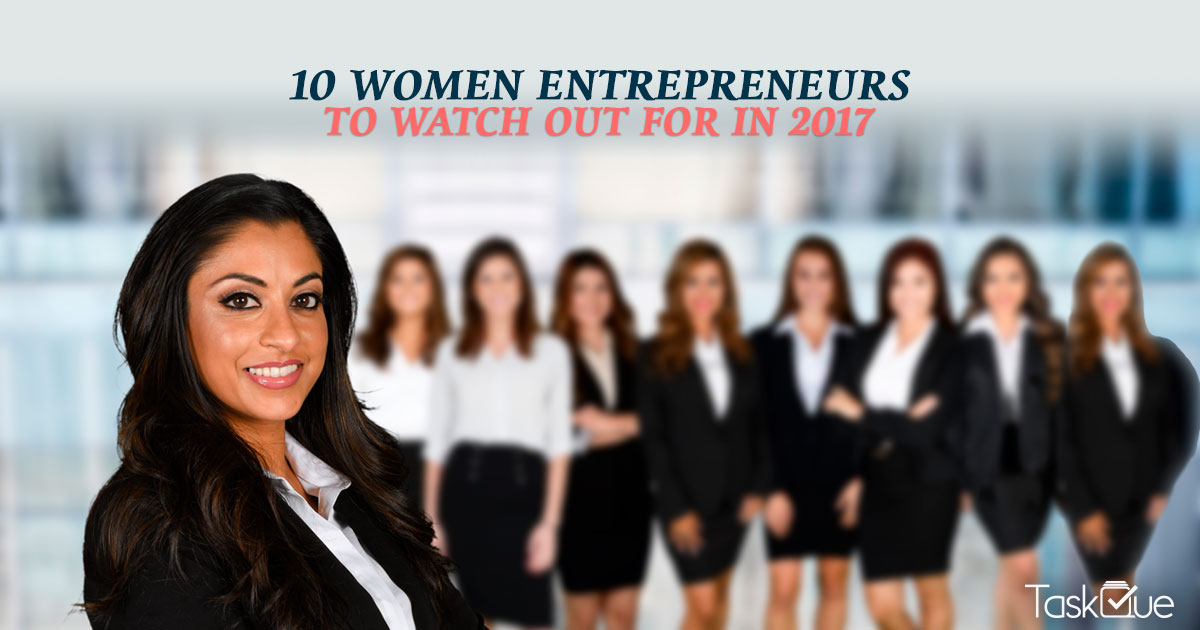 10 Women Entrepreneurs To Watch Out For In 2017