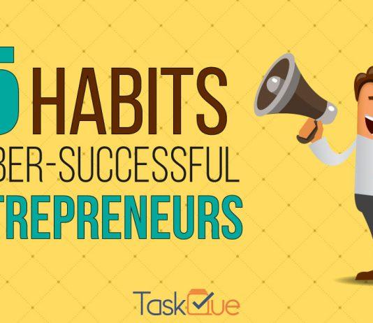15 Habits of Uber-Successful Entrepreneurs