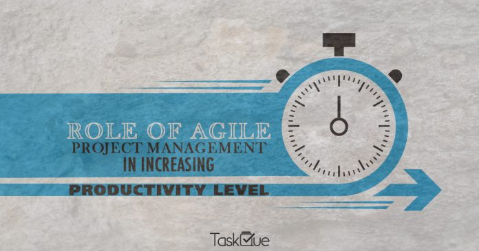 Role of Agile project management in increasing productivity