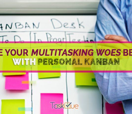 Leave Multitasking Woes Behind With Personal Kanban