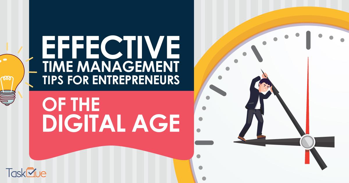 Effective Time Management Tips for Entrepreneurs of the Digital-age