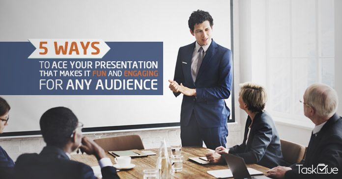 5 ways to ace your presentation and make it fun and engaging for any
