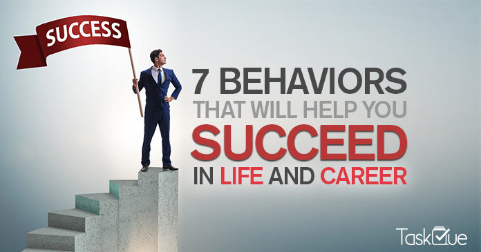 7 Behaviors That Help You Succeed In Life and Career