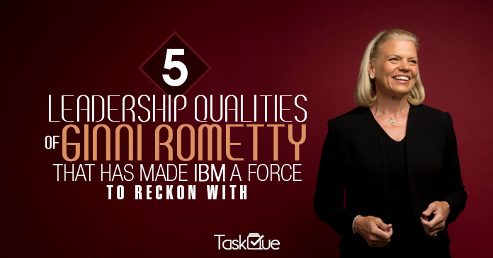 5 Leadership Qualities Of Ginni Rometty That Has Made Ibm A Force To