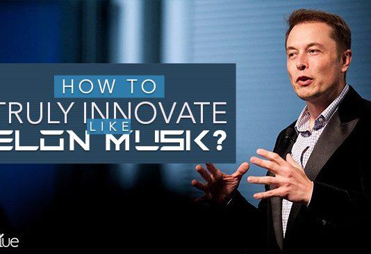 Innovate like Elon Musk