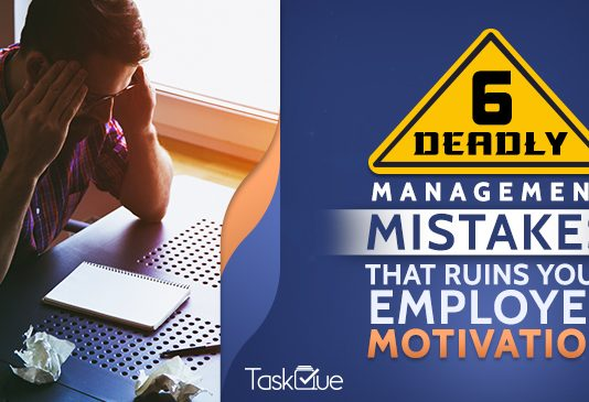Deadly Management Mistakes that Ruins Your Employee Motivation