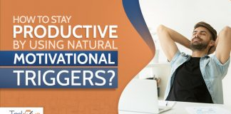 How to stay productive by using natural motivational triggers
